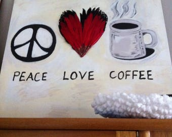 Peace,love,coffee hand painted origional canvas