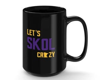 Let's Skol Crazy Minnesota Vikings Football Fan Purple Reign Miracle Black 15Oz Coffee Mug