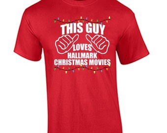 Tacky Christmas Shirt  Loves Hallmark Christmas Movies Funny Tacky Holiday Christmas Shirt Guy Male Loves Hallmark