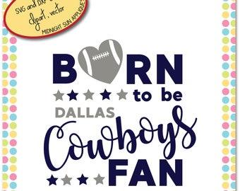 Dallas Cowboys SVG,DXF,clipart, born to be cowboys fan, cut file, dallas cowboys vinyl cut, cowboys fan design, cricut, silhouette cameo