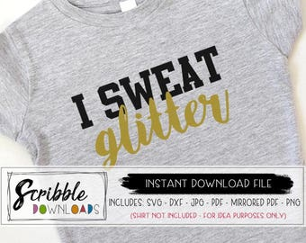 I sweat glitter SVG workout SVG gym exercise fitness svg DXF pdf printable File Cricut Silhouette Digital download mascara muscles glitter