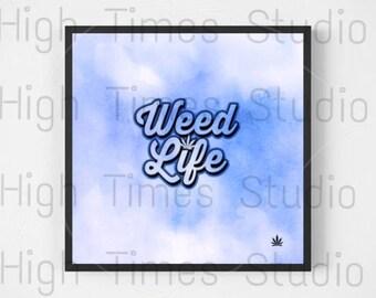 Weed art | stoner gift | 420 art | stoner art | pot head | stoner quote | weed poster | weed humor | cannabis printable | marijuana art