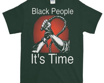 Black People It's Time Short sleeve t-shirt