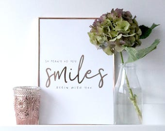 So Many Of My Smiles Begin With You - Foil Typographic Print - Inspirational Quote Print