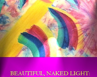 Book, Beautiful, Naked Light: More Notes from my Inner Garden