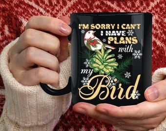 I Have Plans With My Bird Coffee Mug, Cute Bird Coffee Cup