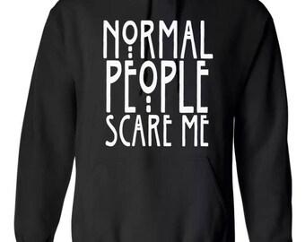 Normal people scare me hoodie