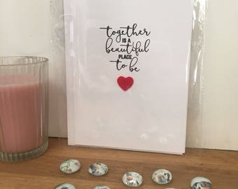 Together is a beautiful place to be card, Valentines Card, Love Card