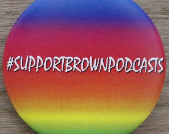 Large 'Support Brown Podcasts' Button