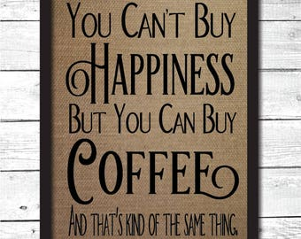 coffee print, coffee art, coffee gift, coffee sign, coffee wall art, coffee wall decor, you can't buy happiness but you can buy coffee, K3
