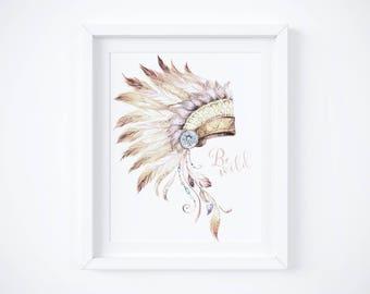 Native Headdress Printable Be wild Nursery Quote Prints Tribal Wall Art Tribal Decor Southwest Decor Indian Headdress Print