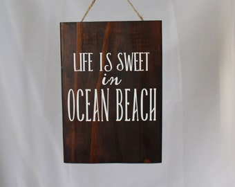 Life is sweet in Ocean Beach sign - wall decor