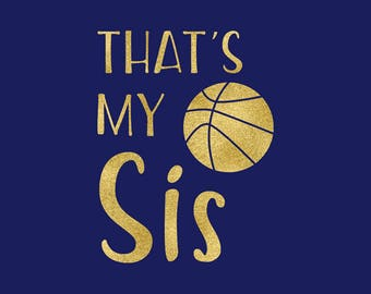 That's My Sis SVG, Basketball SVG, That's My Sister Clipart, Cricut, Silhouette And Brother Cut Files in Svg, Eps, Dxf, Png, NW2409