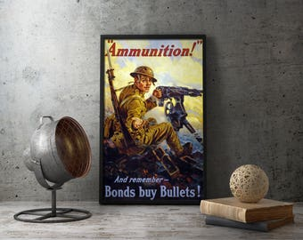 American Propaganda Poster - WW1 ammunition war bonds, machine gun, weapon, militaria, wwi, first world war one 1 i, wall decor framed old