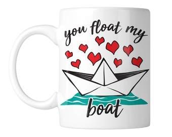 You Float My Boat 11 oz. Coffee Mug