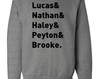 "One Tree Hill TV Show OTH ""Character Names - Lucas Nathan Haley Peyton & Brooke."" Sweatshirt"
