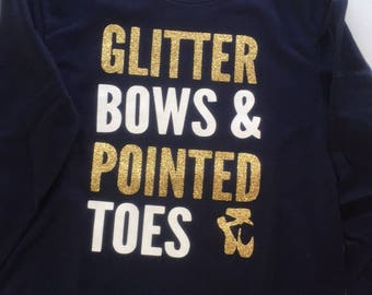 Glitter bows and pointed toes/ shirt for dancer