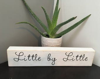 Little by Little home decor sign