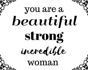 you are a beautiful strong incredible woman digital art
