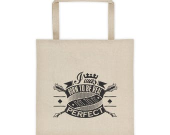 Born To Be Real Tote bag Not Perfect