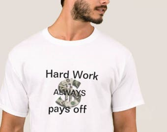 Hard work always pays off-must have for all the men who work hard.