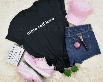 more self love shirt, love yourself, inspirational, tumblr shirt, hipster t-shirt, grunge top, aesthetic clothing, rad, tshirt with sayings