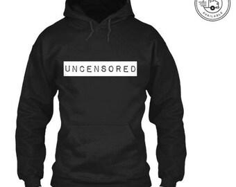 Uncensored Hoodie