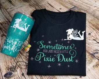 Tinkerbell Pixiedust shirt (Tumbler sold separately)