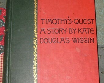 Vintage Book, Early Novel 1897 Hardcover Book Timothy's Quest, A Story by Kate Douglas Wiggin, hardback 19th Century novel, Houghton Mifflin