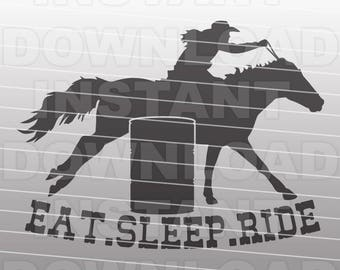 Eat Sleep Ride Barrel Racing SVG File,Rodeo svg -Commercial and Personal Use- Vector Art SVG File for Cricut,Silhouette Cameo,vinyl cut file