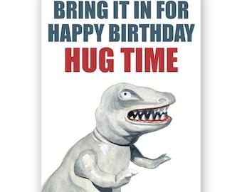 Dinosaur Hug Time Birthday Card