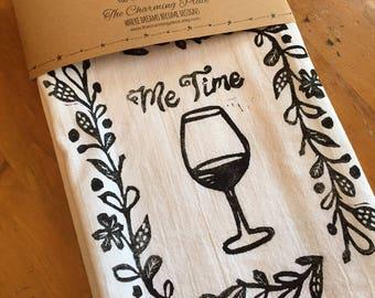 Me Time Wine  Tea Towel, Flour Sack Towel, Dish Towel,Housewarming Gift,Funny Dish Towel,Hostess Gift, Farm House Decor,Block Printing,bee