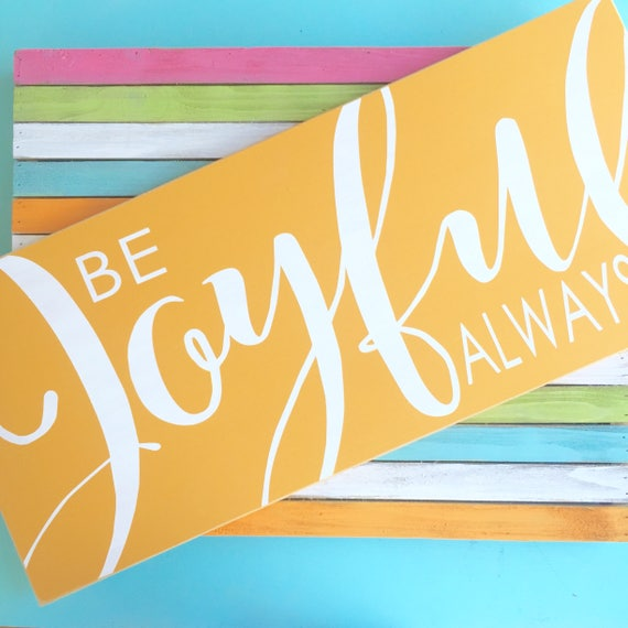 Be Joyful Always sign.  Bible verse art. 1 Thessalonians 5:16. Rustic Scripture sign. Christian decor. Wooden Sign. Joy. Farmhouse decor