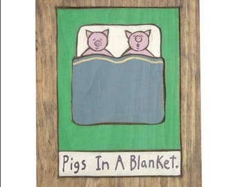 Pigs in a Blanket Wooden Painting