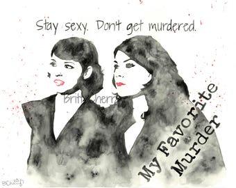 8x10 PRINT | My Favorite Murder