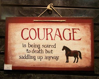 Courage is being scared to death but saddling up anyway, horse sign, barn, john wayne quote, horses, wood sign painted by laurie sherrell