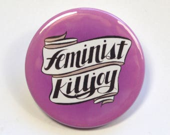 Feminist Killjoy Pinback Badge Button
