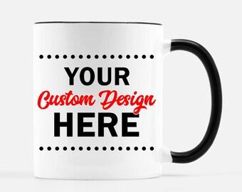 CUSTOM White Ceramic Mug, with black handle and rim, 11 oz - Your Design or Text printed on a mug