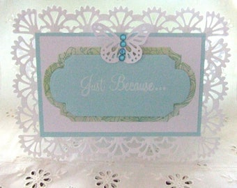 Just Because - Greeting Card