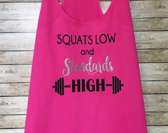 Squats Low Standards High, Workout Tank, Gym Tank, Barre Tank, Funny Fitness Tank, Crossfit tank, Yoga Tank, Running Tank, Muscle Tank, Gym