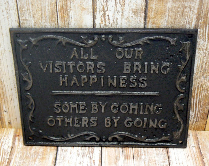 All Our Visitors Bring Happiness Some by Coming Others by Going Cast Iron Black Shabby Chic Sign Home Decor