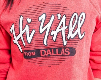 40% SUMMER SALE The 50/50 Hi Y'all Dallas Texas Red Crewneck Sweatshirt