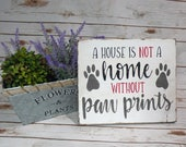 Home Without Paw Prints, Animal Lovers Sign, Pet Lovers Sign, Dog Lover Sign, Pet Decor, Pet Owner Gift, Congrats New Puppy