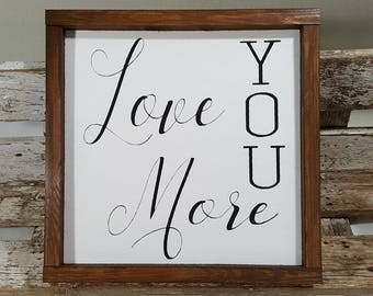 """Love You More Framed Sign Farmhouse Sign 12"""" x 12"""" Love You More Wood Farmhouse Framed Sign Valentine's Day Decor"""