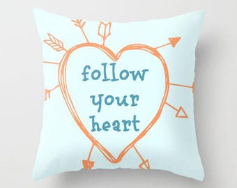 Follow Your Heart, Throw Pillow, Square Pillow, Whimsical Pillow, Bed Decor, Cottage Home, Aqua Pillow, Living Room Decor, Heart Pillow