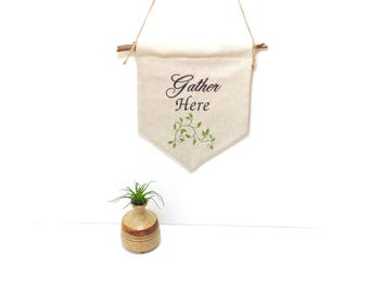 Gather here banner, pennant flag, Autumn sign, Thanksgiving banner, wall pennant, fabric banner, flag bunting, embroidered banner bunting