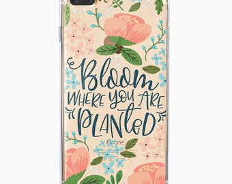 iPhone 7 Plus Case, iPhone 7, iPhone 6 Plus, iPhone 6, iPhone 6s, Floral Quote TPU clear iphone case - Bloom Where You Are Planted