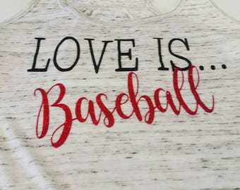 Love Is Baseball Shirt, Love Is Baseball Tank, Woman's Baseball Shirt, Baseball Shirt, Baseball Tank, Baseball Mom Shirt, Baseball Love Tee