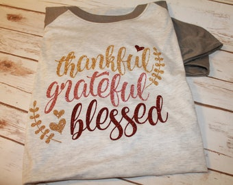 Thankful Grateful and Blessed Shirt, Thankful, Grateful, Blessed Shirt, Thanksgiving Shirt, Fall Shirt, Thankful and Blessed Shirt,