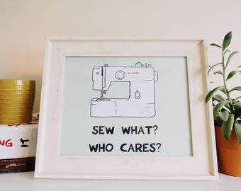 Sew What? Who Cares?